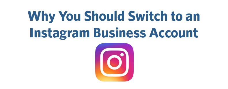 why Instagram Business Account